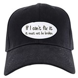 If I Can't Fix It Baseball Hat