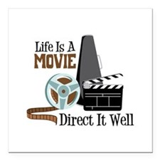 Life is a Movie Direct it Well Square Car Magnet 3
