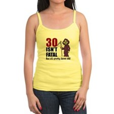 30 isnt fatal but old Tank Top