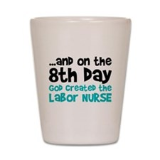 Labor Nurse Creation Shot Glass