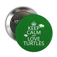"""Keep Calm and Love Turtles 2.25"""" Button"""