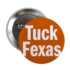 Tuck Fexas Buttons: 10 PACK!