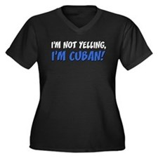 Not Yelling Im Cuban Plus Size T-Shirt