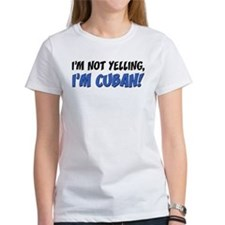Not Yelling Im Cuban T-Shirt