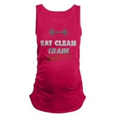 Eat Clean Train Dirty Maternity Tank Top