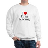 &quot;I Love (Heart) Drag Racing&quot;  Sweatshirt