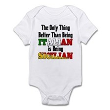 Only thing better ..is being Sicilian Infant Bodys