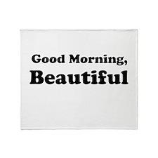 Good Morning, Beautiful Throw Blanket