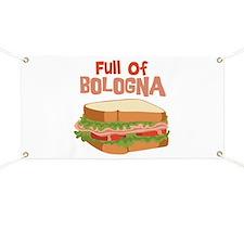 Full Of Bologna Banner