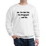 No, I'm Not Fat! (black) Sweatshirt