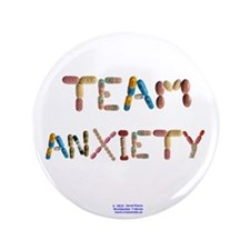 "Team Anxiety Button 3.5"" Button"