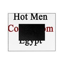 Hot Men Come From Egypt  Picture Frame