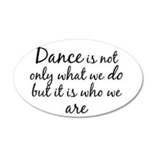 DanceWhoWeAre Wall Decal