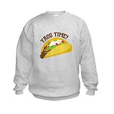 TACO TIME! Sweatshirt