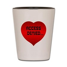 Access Denied.. Shot Glass
