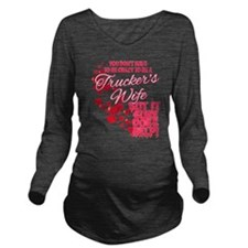 Crazy Truckers Wife Long Sleeve Maternity T-Shirt