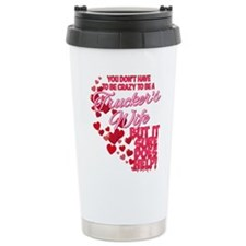 Crazy Truckers wife Travel Mug