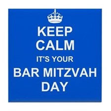 Keep Calm its your Bar Mitzvah day Tile Coaster