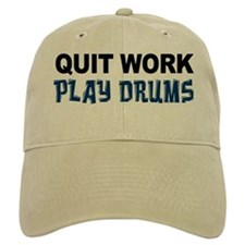 Quit Work Play Drums Baseball Baseball Cap