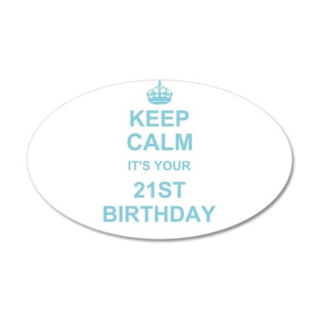 Keep Calm its your 21st Birthday Wall Sticker