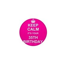 Keep Calm its your 35th Birthday Mini Button