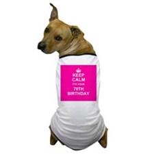 Keep Calm its your 70th Birthday Dog T-Shirt