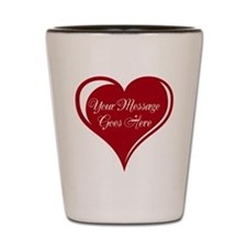 Your Custom Message in a Heart Shot Glass