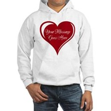 Your Custom Message in a Heart Hoodie
