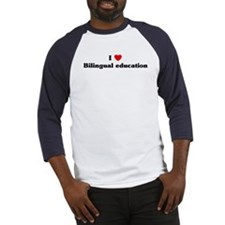 I Love Bilingual education Baseball Jersey