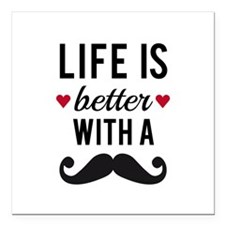 Life is better with a mustache Square Car Magnet 3