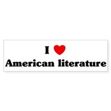 I Love American literature Bumper Bumper Sticker