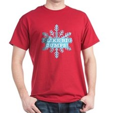 I Like Big Dumps! T-Shirt
