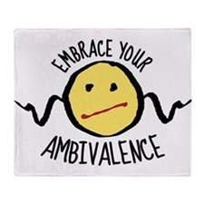 Embrace Your Ambivalence Throw Blanket