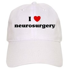 I Love neurosurgery Baseball Cap