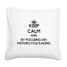 Keep calm by focusing on Motorcycle Racing Square