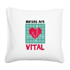 Nurses Are Vital Square Canvas Pillow