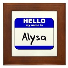hello my name is alysa  Framed Tile