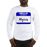 hello my name is alysa Long Sleeve T-Shirt