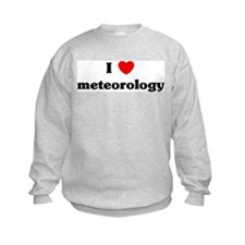 I Love meteorology Sweatshirt