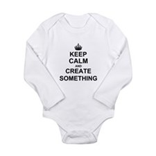 Keep Calm and Create Something Body Suit
