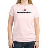 I Love materials science T-Shirt