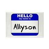 hello my name is allyson Rectangle Magnet