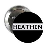 HEATHEN Button (10 pack)
