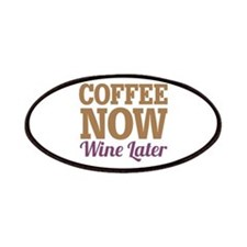Coffee Now Wine Later Patches