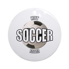 Hot Soccer Mom Ornament (Round)