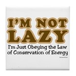 Not Lazy Tile Coaster