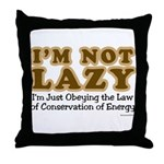 Not Lazy Throw Pillow