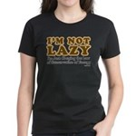 Not Lazy Women's Dark T-Shirt