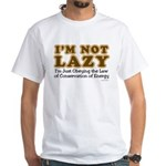 Not Lazy White T-Shirt
