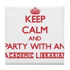 Keep Calm and Party With an Academic Librarian Til